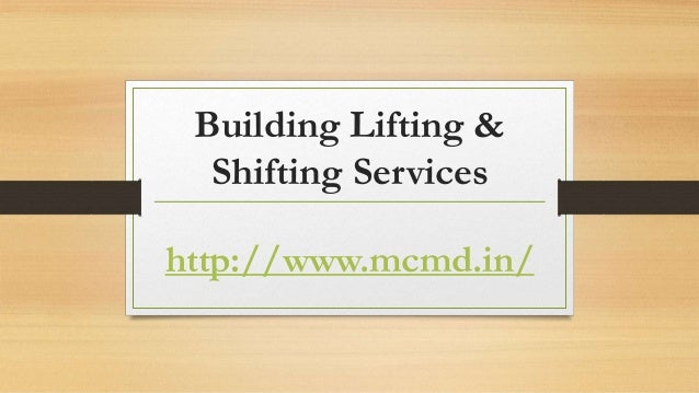 Building Lifting & Shifting Services http://www.mcmd.in/