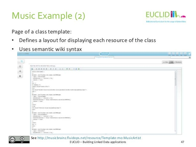 Music Example (2) Page of a class template: • Defines a layout for displaying each resource of the class • Uses semantic w...
