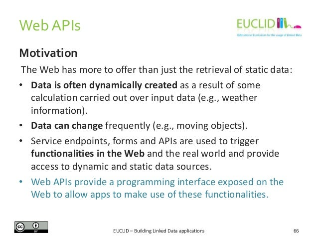 Web APIs Motivation The Web has more to offer than just the retrieval of static data: • Data is often dynamically created ...