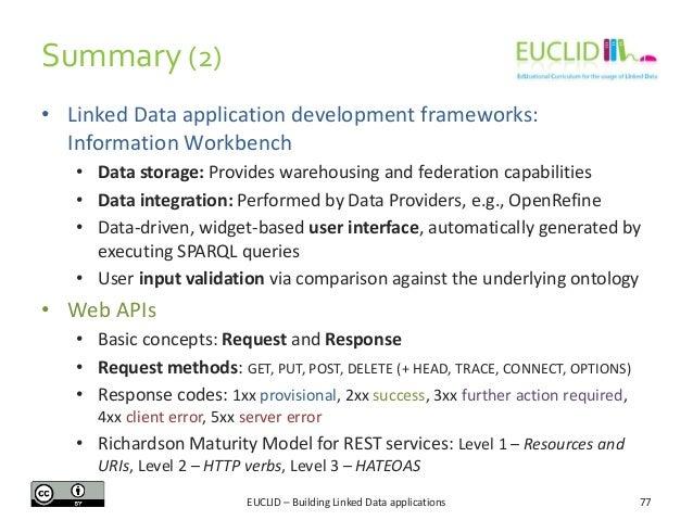Summary (2) • Linked Data application development frameworks: Information Workbench • Data storage: Provides warehousing a...