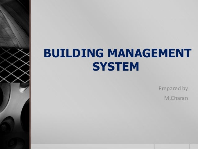BUILDING MANAGEMENT SYSTEM Prepared by M.Charan