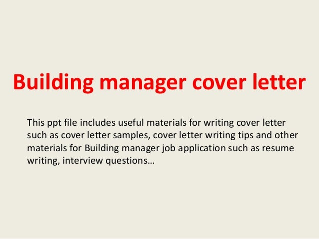 Building Manager Cover Letter This Ppt File Includes Useful Materials For  Writing Cover Letter Such As ...