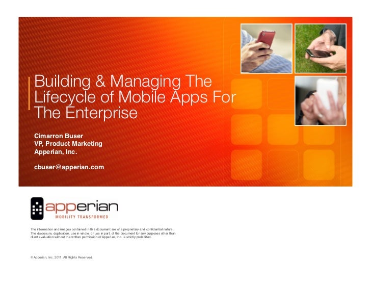 Building & Managing The  Lifecycle of Mobile Apps For  The Enterprise  Cimarron Buser!  VP, Product Marketing!!  Apperian,...