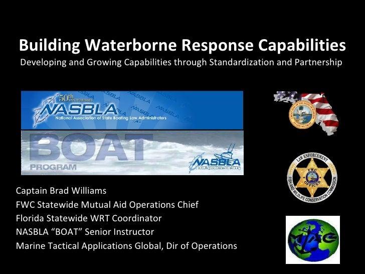 Building Waterborne Response Capabilities Developing and Growing Capabilities through Standardization and Partnership  Cap...