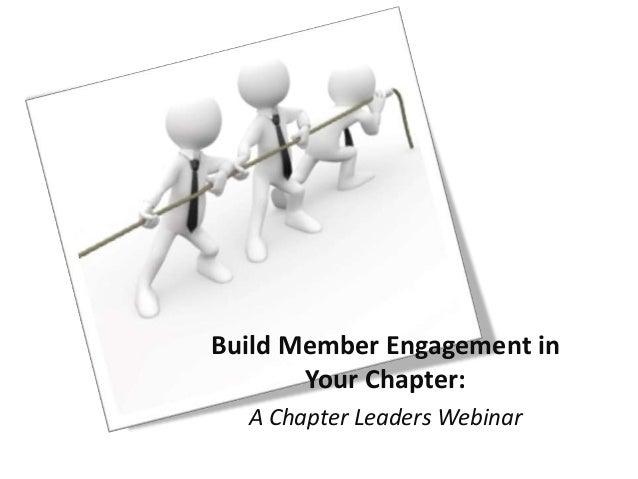 Build Member Engagement in Your Chapter: A Chapter Leaders Webinar