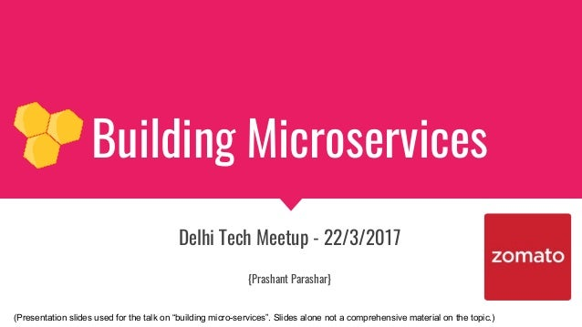 "Building Microservices Delhi Tech Meetup - 22/3/2017 {Prashant Parashar} (Presentation slides used for the talk on ""buildi..."