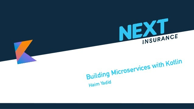 Haim Yadid Building Microservices with Kotlin