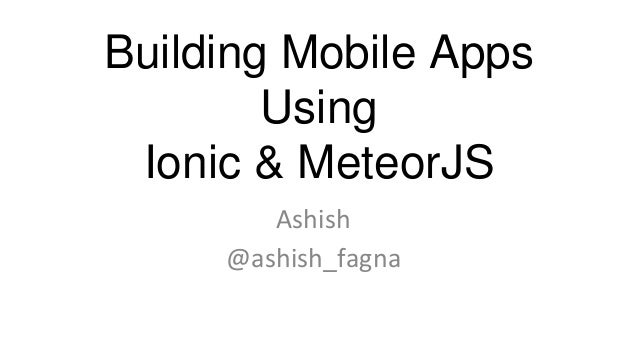 Building mobile apps using meteorJS