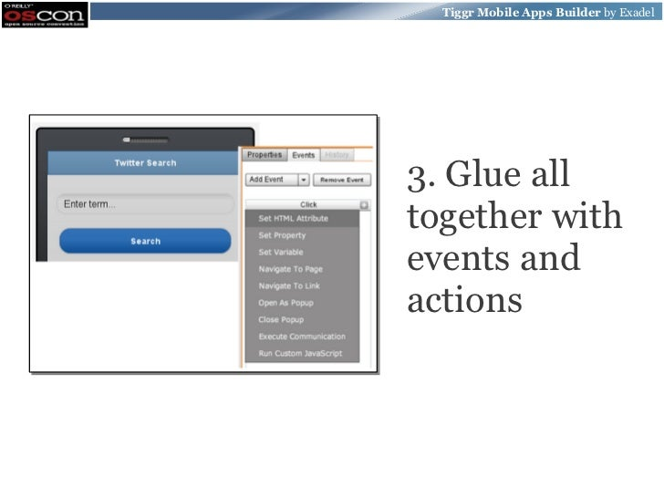 Tiggr Mobile Apps Builder by Exadel3. Glue alltogether withevents andactions