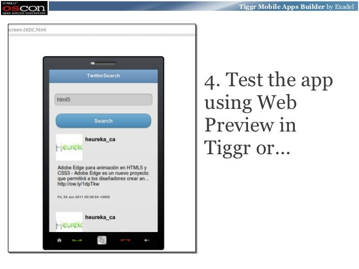 Tiggr Mobile Apps Builder by Exadel4. Test the appusing WebPreview inTiggr or...