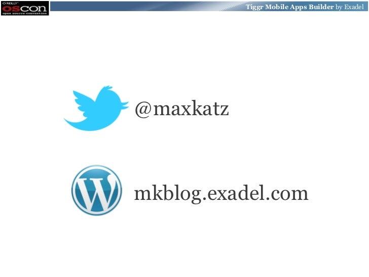 Tiggr Mobile Apps Builder by Exadel@maxkatzmkblog.exadel.com