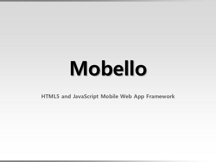 MobelloHTML5 and JavaScript Mobile Web App Framework