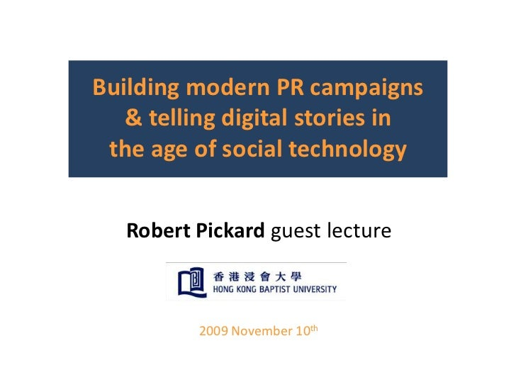 Building modern PR campaigns & telling digital stories in                         the age of social technology<br />Robert...