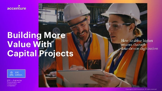 """Building More Value With Capital Projects EPC edition. (EPC = """"Engineering, Procurement, and Construction companies"""""""