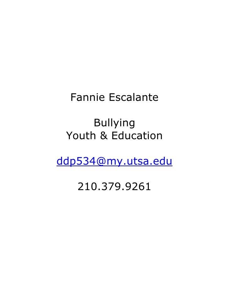 Fannie Escalante      Bullying Youth & Educationddp534@my.utsa.edu   210.379.9261