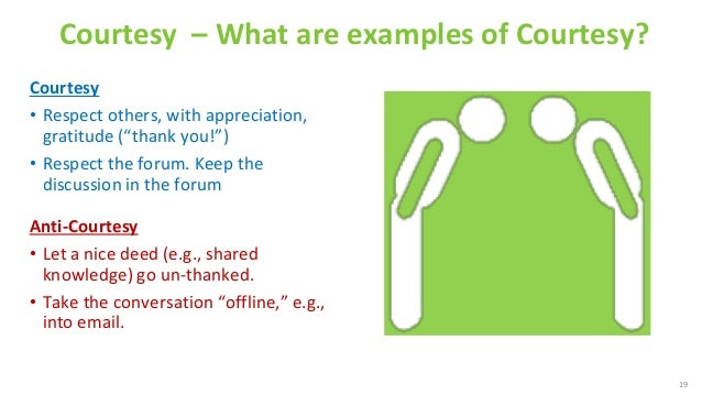 """Courtesy – What are examples of Courtesy? Courtesy • Respect others, with appreciation, gratitude (""""thank you!"""") • Respect..."""