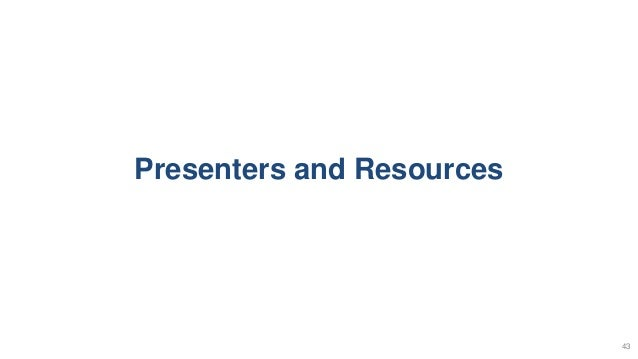 Presenters and Resources 43