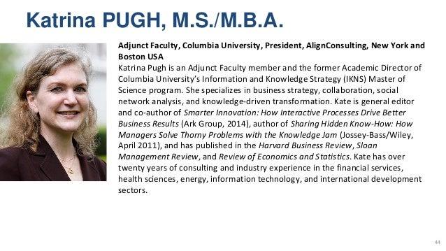 Katrina PUGH, M.S./M.B.A. 44 Adjunct Faculty, Columbia University, President, AlignConsulting, New York and Boston USA Kat...