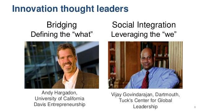 Innovation thought leaders Vijay Govindarajan, Dartmouth, Tuck's Center for Global Leadership Andy Hargadon, University of...