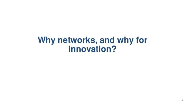 Why networks, and why for innovation? 9