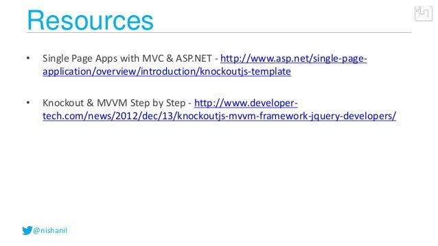 @nishanilResources• Single Page Apps with MVC & ASP.NET - http://www.asp.net/single-page-application/overview/introduction...