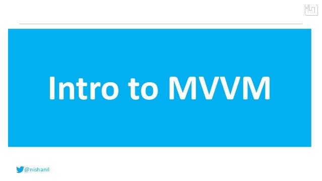 @nishanilIntro to MVVM