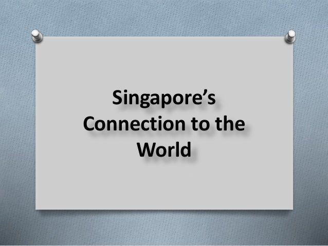 Singapore's Connection to the World
