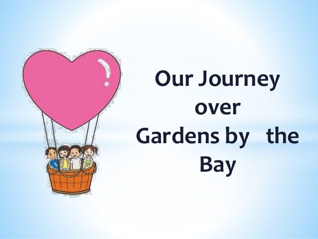 Our Journey over Gardens by the Bay