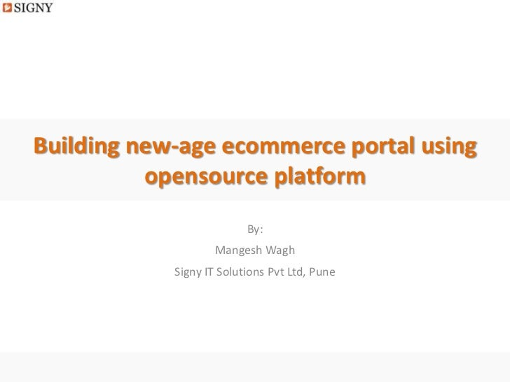Building new-age ecommerce portal using          opensource platform                          By:                    Mange...