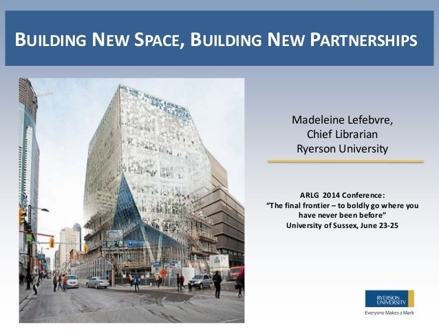 """Madeleine Lefebvre, Chief Librarian Ryerson University ARLG 2014 Conference: """"The final frontier – to boldly go where you ..."""