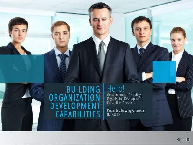 "01 Hello!Welcome to the ""Building Organization Development Capabilities"" session Presented by Wing Antariksa JKT - 2015 BU..."