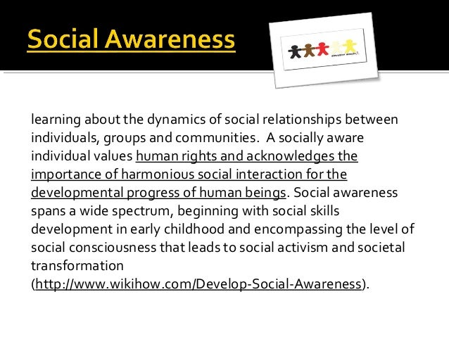 learning about the dynamics of social relationships between individuals, groups and communities. A socially aware individu...