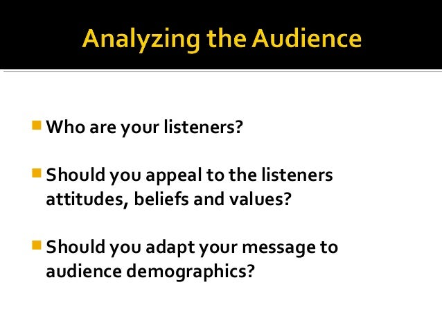  Speakers can use audience-research questionnaires to gather useful information about audience demographics and psychogra...