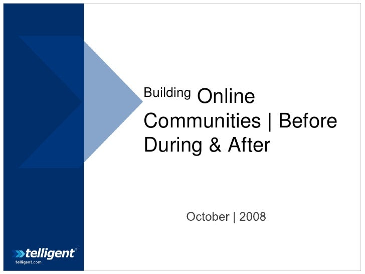 Building      Online Communities   Before During & After