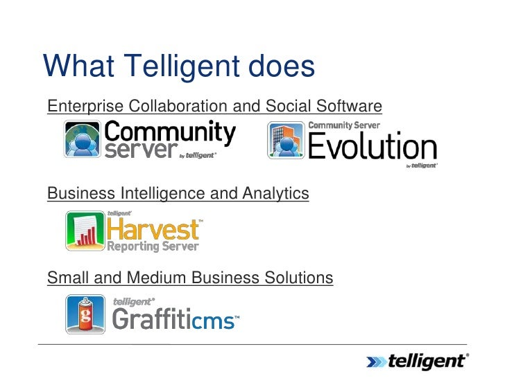 What Telligent does Enterprise Collaboration and Social Software     Business Intelligence and Analytics     Small and Med...