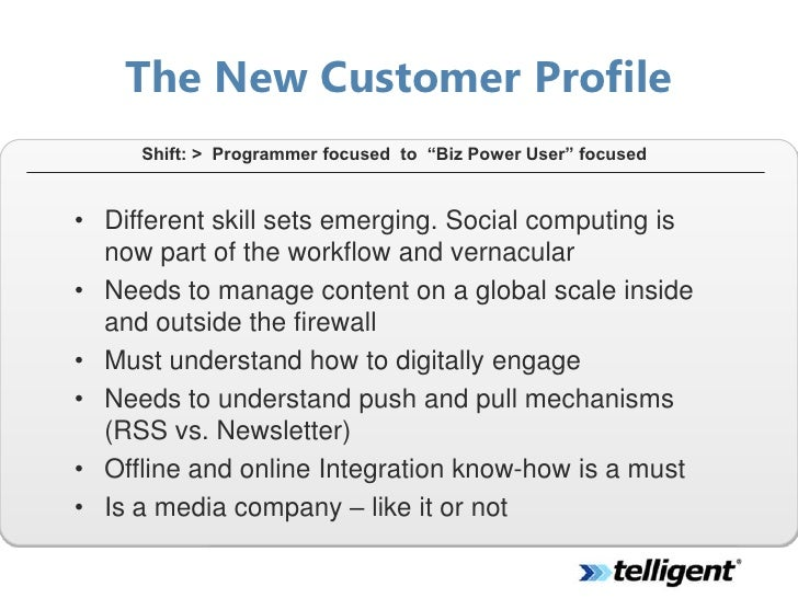"""The New Customer Profile      Shift: > Programmer focused to """"Biz Power User"""" focused   • Different skill sets emerging. S..."""