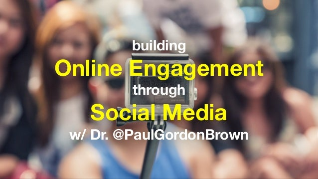 building Online Engagement through Social Media w/ Dr. @PaulGordonBrown