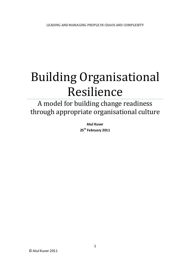 LEADING AND MANAGING PEOPLE IN CHAOS AND COMPLEXITY Building Organisational        Resilience  A model for building change...