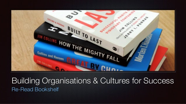 Building Organisations & Cultures for Success Re-Read Bookshelf