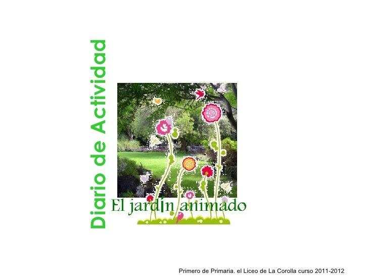 Diario de Actividad                      Primero de Primaria. el Liceo de La Corolla curso 2011-2012