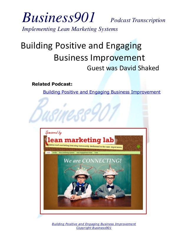 Business901  Podcast Transcription Implementing Lean Marketing Systems  Building Positive and Engaging Business Improvemen...