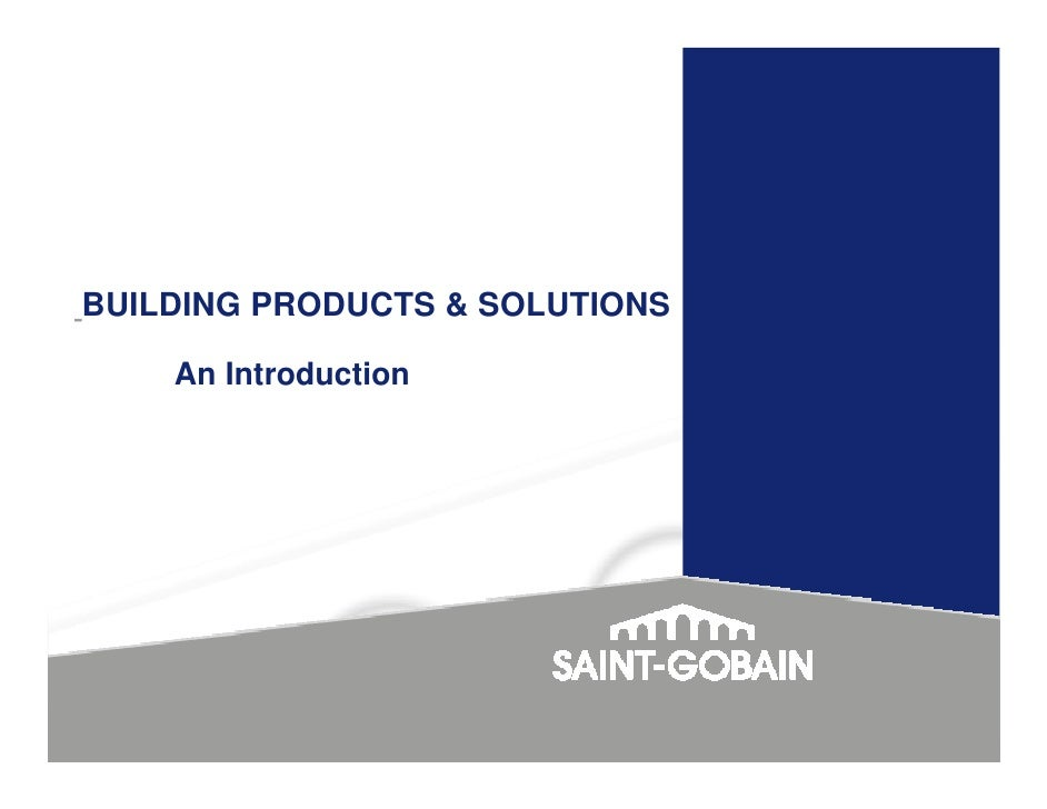 BUILDING PRODUCTS & SOLUTIONS      An Introduction