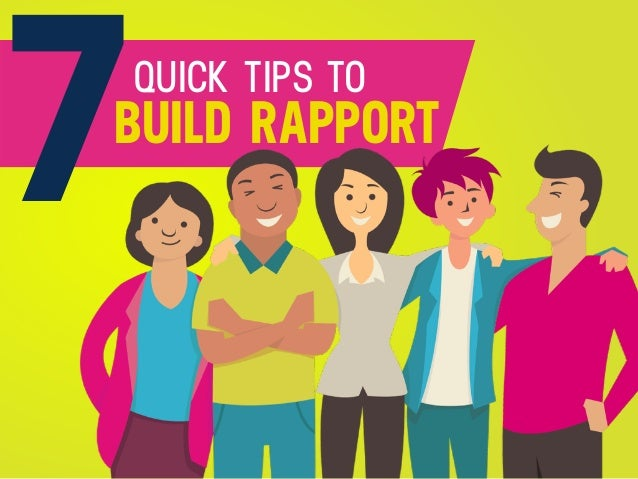 7QUICK TIPS TO BUILD RAPPORT