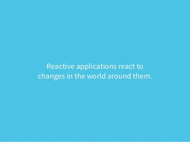 Message-Driven  • Loosely coupled architecture, easier to extend, maintain, evolve  • Asynchronous and non-blocking  • Con...
