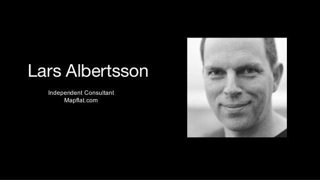 Lars Albertsson Independent Consultant Mapflat.com