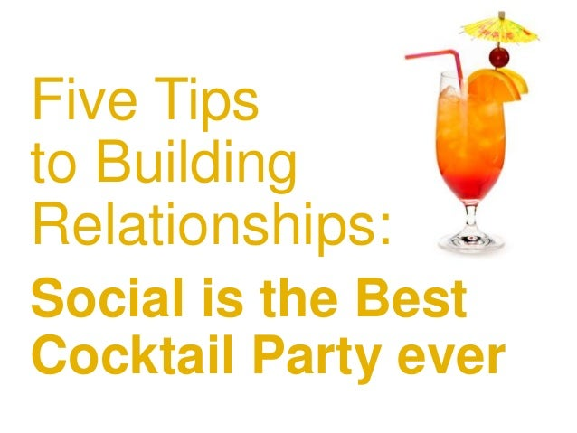 #pmlabs @bryankramer Five Tips to Building Relationships: Social is the Best Cocktail Party ever