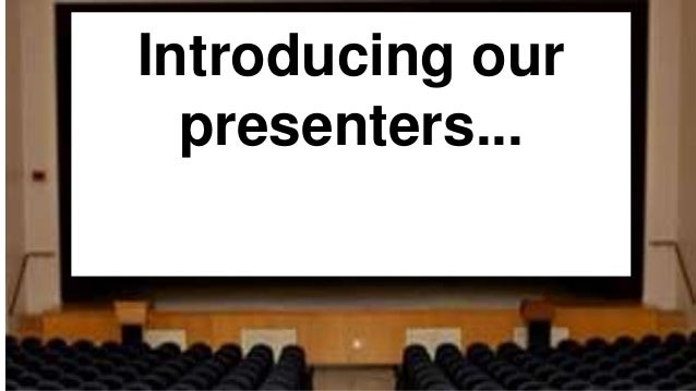 Introducing our presenters...