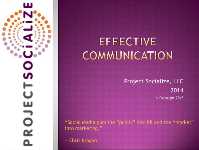 """Project Socialize, LLC 2014 © Copyright 2012 """"Social Media puts the """"public"""" into PR and the """"market"""" into marketing."""" ~ C..."""
