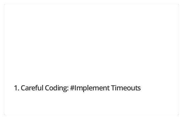 1. Careful Coding: #Implement Timeouts