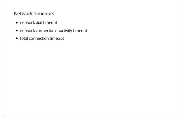 Network Timeouts: network dial timeout network connection inactivity timeout total connection timeout